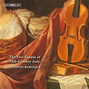 18世紀イタリアのトリオ・ソナタ (The Trio Sonata in 18th Century Italy / London Baroque) [輸入盤]