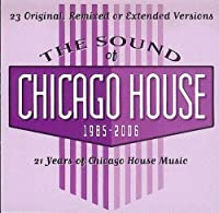 Sound of Chicago House 1985-2006 by Various Artists