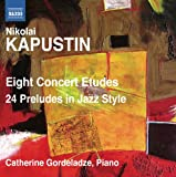 Kapustin: 8 Concert Etudes - 24 Preludes