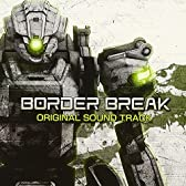 BORDER BREAK ORIGINAL SOUND TRACK