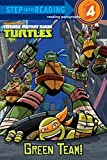 Green Team! (Teenage Mutant Ninja Turtles) (Step into Reading)