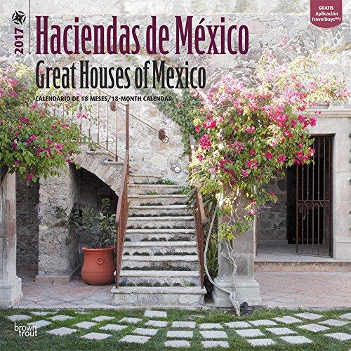 Haciendas de México - Great Houses of Mexico 2017 Calendar