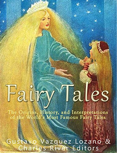 『Fairy Tales: The Origins, History, and Interpretations of the World's Most Famous Fairy Tales (English Edition)』のトップ画像