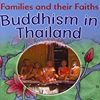 Buddhism in Thailand (Families and Their Faiths)