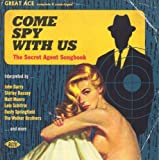 Come Spy With Us: The Secret Agent Songbook by Various Artists (2014-04-08)