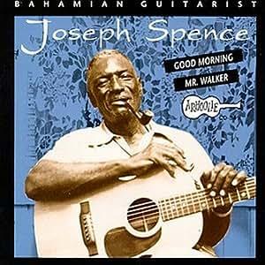 Bahamian Guitarist: Good Morning Mr. Walker