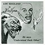 Lou Ragland Is The Conveyor - Understand Each Other