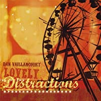 Lovely Distractions by Dan Vaillancourt