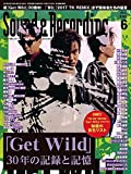 Sound & Recording Magazine (サウンド アンド レコーディング マガジン) 2017年 6月号 (袋とじ:オリジナル「Get Wild」音色リスト付) [雑誌]