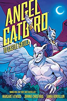 Angel Catbird Volume 2: To Castle Catula (Graphic Novel) by [Atwood, Margaret]