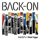 Silent Trigger♪BACK-ONのCDジャケット