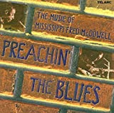 Preachin the Blues: Songs of Mississippi Fred