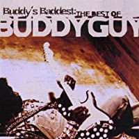 Buddy's Baddest: The Best Of Buddy Guy by Buddy Guy (2003-01-31)
