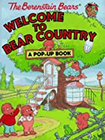 The Berenstain Bears Welcome to Bear Country: A Pop-up Book (Family Time Books)