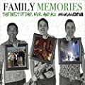 Family Memories: The Best of Dad, Nick, and Alx