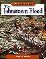 The Johnstown Flood (We the People)