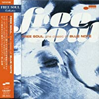 Free Soul-Classic of Blue Note by Free Soul-Classic of Blue Note (2008-01-13)