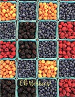 """Oh Berries! Boxes of fresh picked berries. Composition Book: College Ruled 7.44 x 9.69"""" Softcover Composition Book / Notebook Gift journaling lists doodling brainstorming meditation prayer writers"""