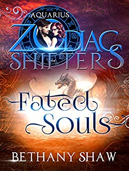 Fated Souls: A Zodiac Shifters Paranormal Romance: Aquarius by [Shaw, Bethany, Shifters, Zodiac]