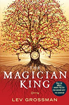 The Magician King: (Book 2) by [Grossman, Lev]