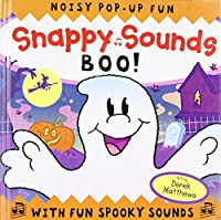 Snappy Sounds Boo!: Noisy Pop-Up Fun, with Fun Spooky Sounds