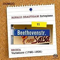 ベートーヴェン:ピアノ独奏曲全集 Vol.11 (Beethoven : CompleteWorks for Solo Piano Vol.11 - Eroica Variations (1796-1802) / Ronald Brautigam, fortepiano) [SACD Hybrid] [輸入盤]