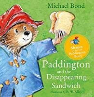Paddington and the Disappearing Sandwich