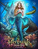 Fantasy Mermaids: An Adult Coloring Book with Beautiful Mermaids, Underwater World and its Inhabitants, Detailed Designs for Relaxation (Stress Relief)