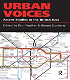 Urban Voices: Accent Studies in the British Isles (English Edition)