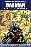 Batman: Death in the Family (DC Comics Classics Library)
