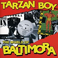 TARZAN BOY: THE WORLD OF