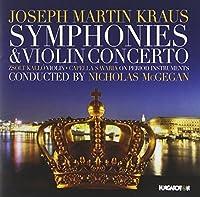 Kraus: Symphonies & Violin Concerto