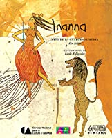 Inanna: Mito de la cultura Sumeria / Myth of the Sumerian Culture (Libros del Alba: Alas Y Raices / Dawn Books: Wings and Roots)