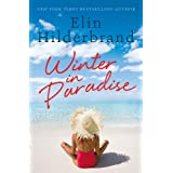 Winter In Paradise: Book 1 in NYT-bestselling author Elin Hilderbrand's wonderful Paradise series