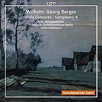 ヴィルヘルム・ゲオルク・ベルガー:ヴィオラ協奏曲/交響曲 第4番(Wilhelm Georg Berger: Viola Concerto, Symphony 4)