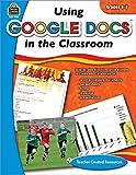 Using Google Docs in Your Classroom: Grade 6-8