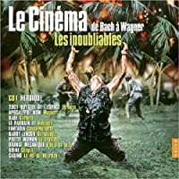 映画音楽 - バッハからワーグナーまで - (2CD) (Le Cinema de Bach a Wagner: Les Inoubliables)