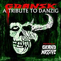 Gdansk: A Tribute to Danzig (By Grand Massive)