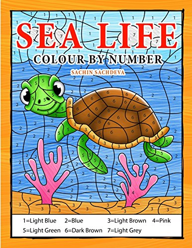 Download Sea Life Colour By Number: Coloring Book for Kids Ages 4-8 1718942974