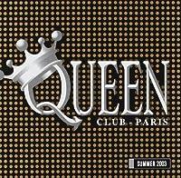 Queen Club - Paris Summer 2003
