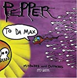 To Da Max 1997-2004 [Import, From US] / Pepper (CD - 2007)