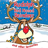 Rudolph Red Nosed Reindeer-& Other Favourites