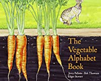 The Vegetable Alphabet Book (Jerry Pallotta's Alphabet Books)