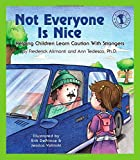 Not Everyone Is Nice: Helping Children Learn Caution With Strangers (Let's Talk Book)