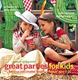 great parties for kids: fabulous and creative ideas for children aged 0-10 画像