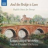 そして、橋は愛である ~イギリスの弦楽合奏作品集 画像