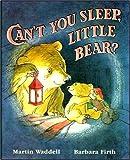 Can't You Sleep Little Bear? (Little Favourites)