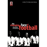 The Changing Face of Football: Racism, Identity and Multicul…