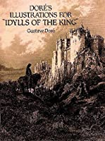 "Doré's Illustrations for ""Idylls of the King"" (Dover Fine Art, History of Art)"