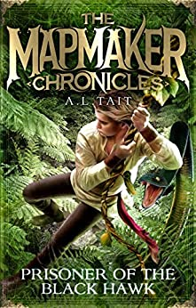 Prisoner of the Black Hawk (Book 2, The Mapmaker Chronicles) by [Tait, A.L.]